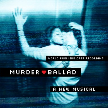 Murder Ballad – World Premiere Cast Recoring
