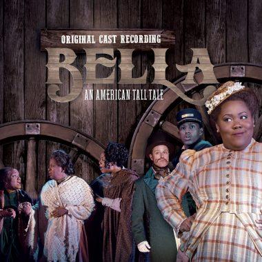 Bella: An American Tall Tale (Original Cast Recording)