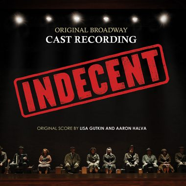 Indecent – Original Broadway Cast Recording