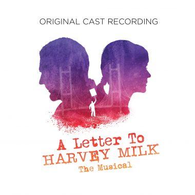 A Letter To Harvey Milk – Original Cast Recording