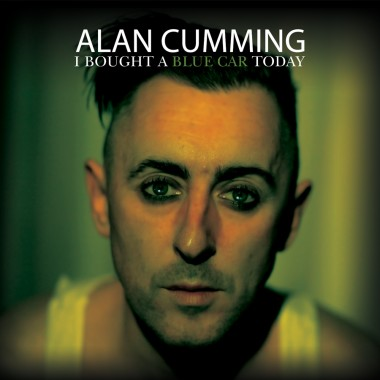 Alan Cumming – I Bought a Blue Car Today