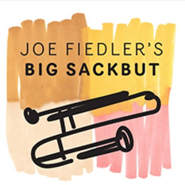 joe Fiedler's – Big Sackbut