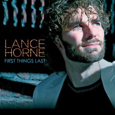 Lance Horne – First Things Last