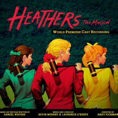 Heathers The Musical – World Premiere Cast Recording