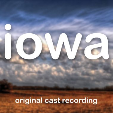 Iowa – Original Cast Recording