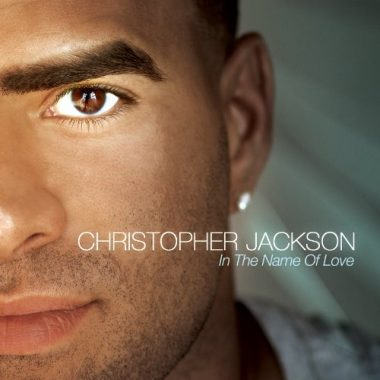 Christopher Jackson – In The Name Of Love