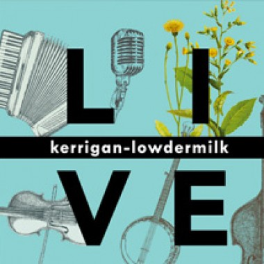 kerrigan-lowdermilk – kerrigan-lowdermilk LIVE