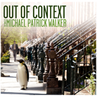 Michael Patrick Walker – Out Of Context