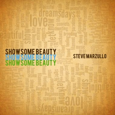 Steve Marzullo – Show Some Beauty