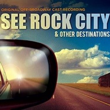 See Rock City & Other Destinations – Off-Broadway Cast Recording